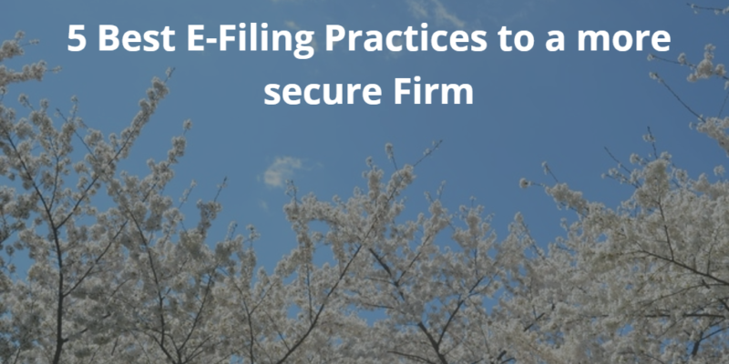 5 Best E-Filing Practices