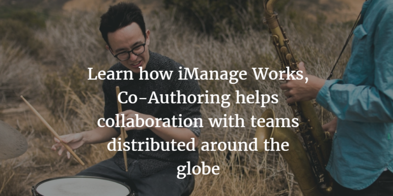 Learn How iManage Co-Authoring helps collaboration with teams