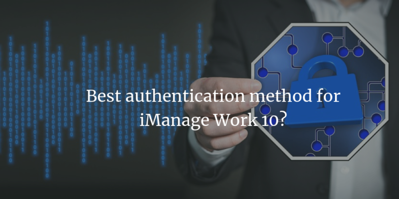 Best authentication method for iManage Work 10?