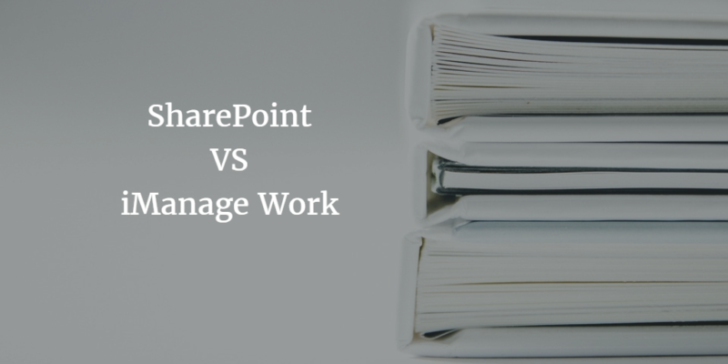 SharePoint vs iManage Work