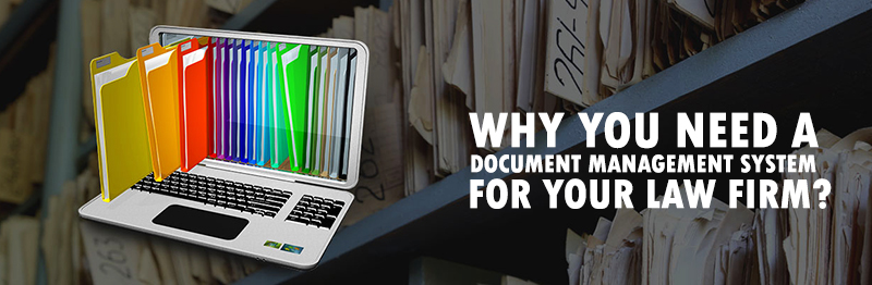 Why you need a document management system for your law firm?